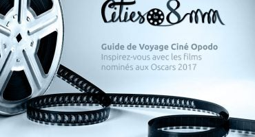 Oscars 2017 : notre guide de voyage inspiré des films nominés